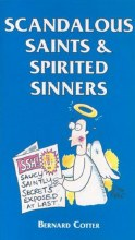 Scandalous Saints and Spirited Sinners