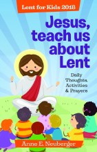 Jesus Teach Us About Lent: Lent for Children 2018