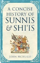 A Concise History of Sunnis and Shi'is