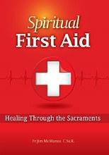 Spiritual First Aid: Healing Through the Sacrament