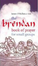 The Brendan Book of Prayer: For Small Groups