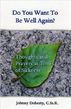Do You Want to be Well Again?
