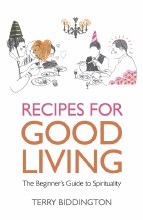Recipes for Good Living : The Beginner's Guide to Spirituality