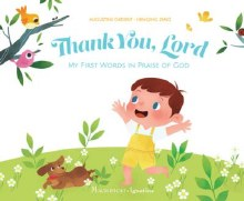 Thank You Lord My  First Words in Praise of God