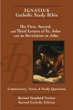 First, Second, and Third Letters of St. John and the Revelation to St. John (Ignatius Catholic Study Bible)