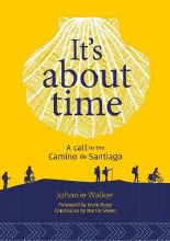 It's About Time A Call to the Camino de Santiago