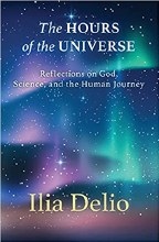 The Hours of the Universe Reflections on God, Scie