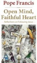 Open Mind, Faithful Heart : Reflections on Following Jesus