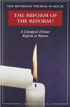 Reform of the Reform: A Liturgical Debate
