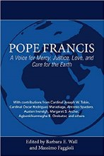 Pope Francis A Voice for Mercy, Justice, Love and