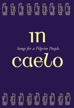 In Caelo: Songs for a Pilgrim-Hymnal