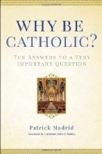 Why Be Catholic ?