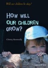 How Will Our Children Grow?