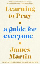 Learning to Pray A Guide for Everyone