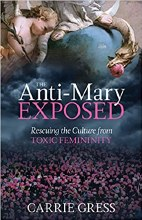 The Anti-Mary Exposed Rescuing the Culture from To