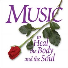 Music To Heal The Body and the Soul CD