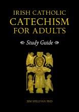Irish Catholic Catechism for Adults STUDY GUIDE