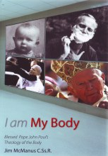 I Am My Body: Theology of the Body of John Paul II