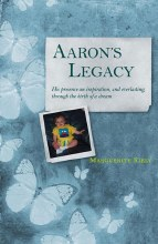 Aaron's Legacy Aaron's Legacy : His Presence an Inspiration, and Everlasting, Through the Birth of a Dream