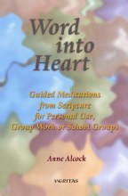 Word Into Heart: Guided Meditations from Scripture for Personal Use