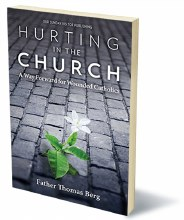 Hurting in the Church: A Way Forward for Wounded Catholics