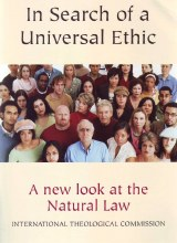 In Search of a Universal Ethic: A New Look at the Natural Law
