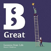 Be Great Lessons from Life CD