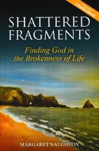 Shattered Fragments: Finding God in the Brokenness of Life