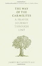 The Way of the Carmelites: A Prayer Journey Through Lent