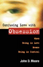 Confusing Love with Obsession, 3rd edition
