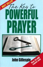 The Key To Powerful Prayer