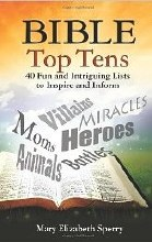 Bible Top Tens: 40 Fun and Intriguing Lists to Ins