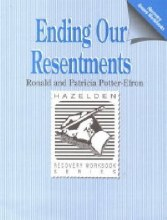 Ending Our Resentments: Recovery Workbook series