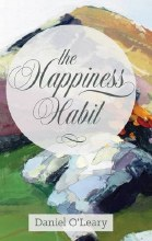 "The Happiness Habit : A ""Little Book"" Guide to Your True Self"
