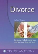 Divorce: Explaining Catholic Teaching on Marriage,