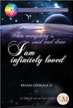 When Everything Is Said and Done I am Infinitely Loved