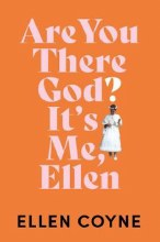 Are You There, God? It's Me Ellen
