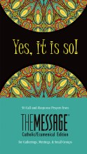 Yes, It Is So!: 50 Call-And-Response Prayers from the Message for Gatherings, Meetings, and Small Groups