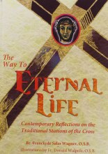 The Way to Eternal Life: Contemporary Reflections on the Traditional Stations of the Cross