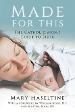 Made For This A Catholic Mom's Guide to Birth