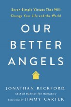Our Better Angels Seven Simple Virtues That Will