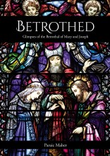 Betrothed: Glimpses of the Betrothal of Mary and Joseph