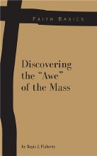 Faith Basics: Discovering the Awe of the Mass