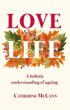 Love Life: A Holistic Understanding of Aging
