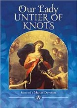 Our Lady, Untier of Knots: Story of a Mary Devotion