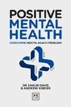 Positive Mental Health : Overcoming Mental Health Problems