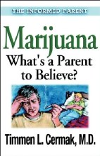 Marijuana What's a Parent to believe?