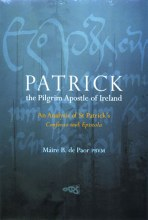 Patrick: The Pilgrim Apostle of Ireland (Hardback)