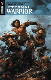 Eternal Warrior Tp Vol 01 Sword Of Wild
