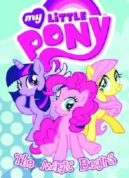My Little Pony Tp Vol 01 The Magic Begins (C: 1-0-0)